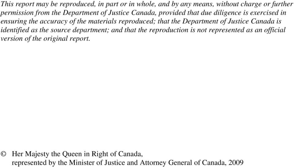 of Justice Canada is identified as the source department; and that the reproduction is not represented as an official version of