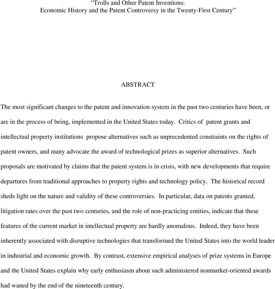 Critics of patent grants and intellectual property institutions propose alternatives such as unprecedented constraints on the rights of patent owners, and many advocate the award of technological