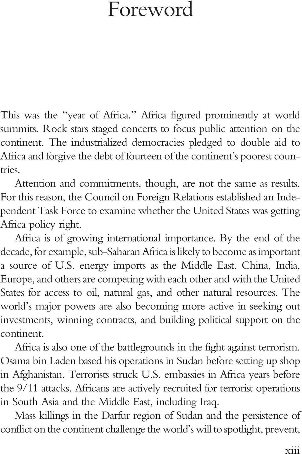 For this reason, the Council on Foreign Relations established an Independent Task Force to examine whether the United States was getting Africa policy right.