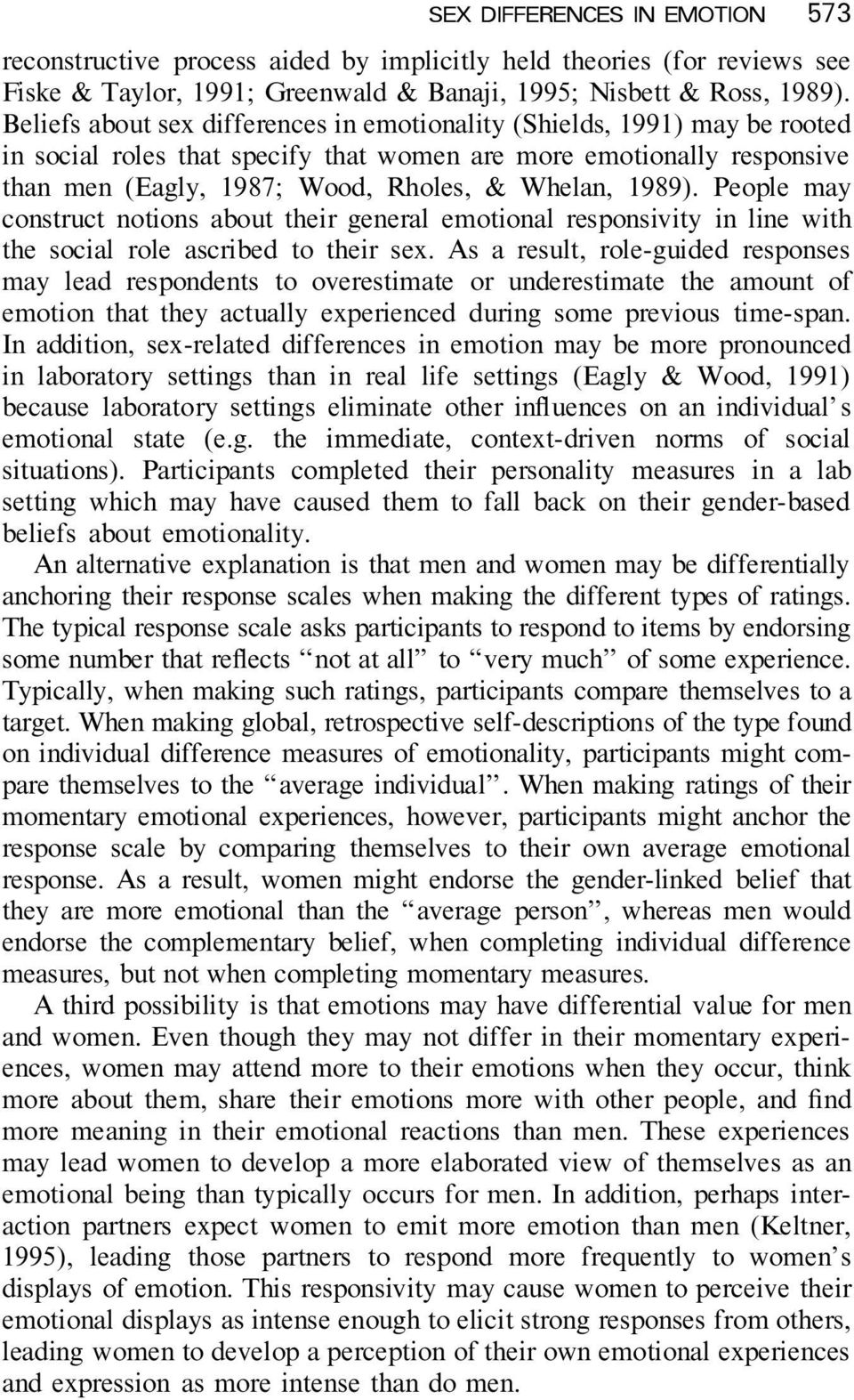 1989). People may construct notions about their general emotional responsivity in line with the social role ascribed to their sex.