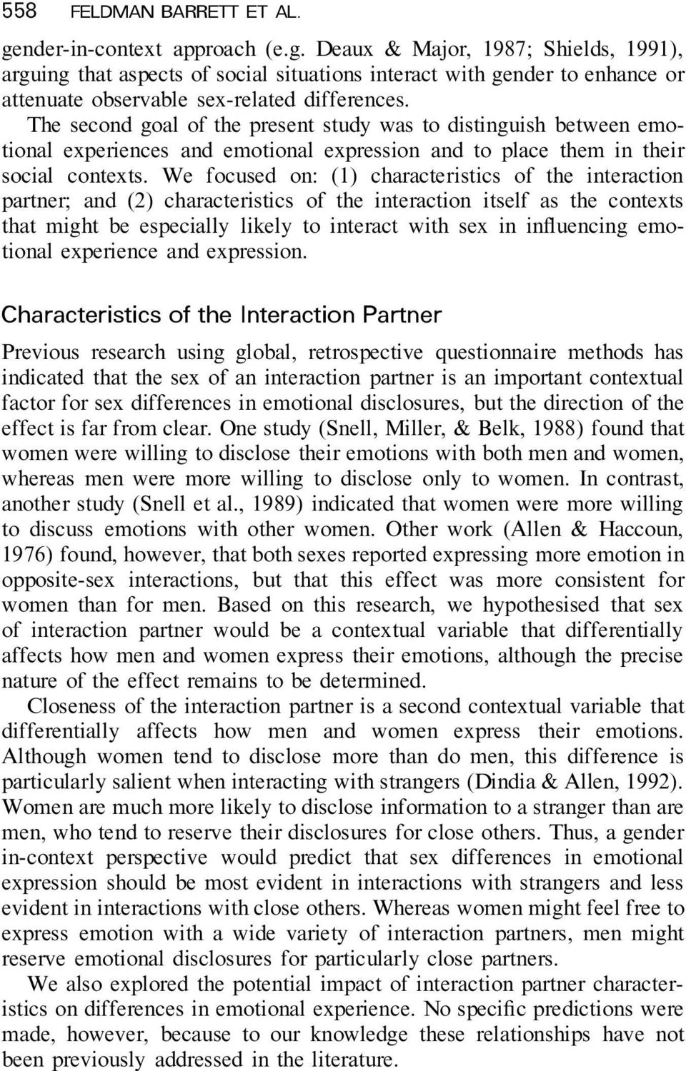 We focused on: (1) characteristics of the interaction partner; and (2) characteristics of the interaction itself as the contexts that might be especially likely to interact with sex in in uencing