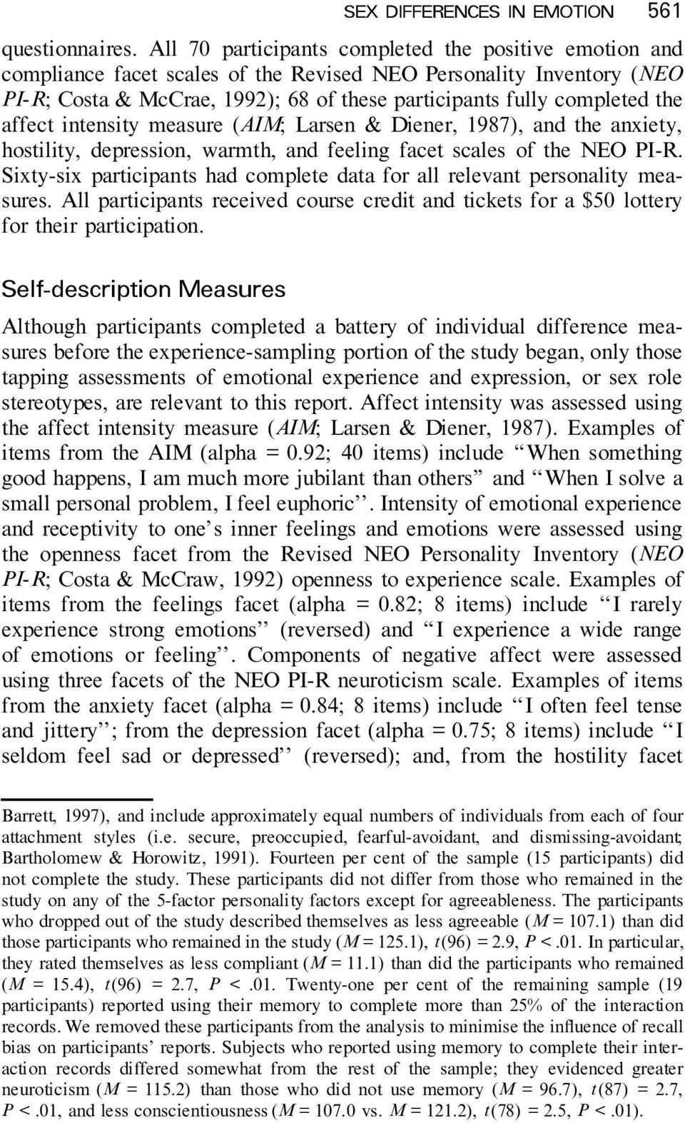 affect intensity measure (AIM; Larsen & Diener, 1987), and the anxiety, hostility, depression, warmth, and feeling facet scales of the NEO PI-R.