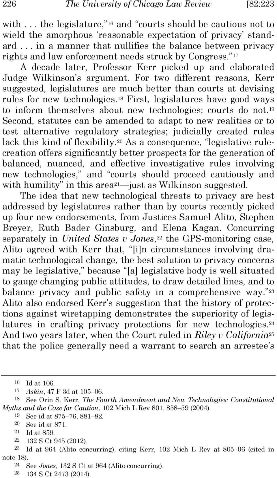For two different reasons, Kerr suggested, legislatures are much better than courts at devising rules for new technologies.