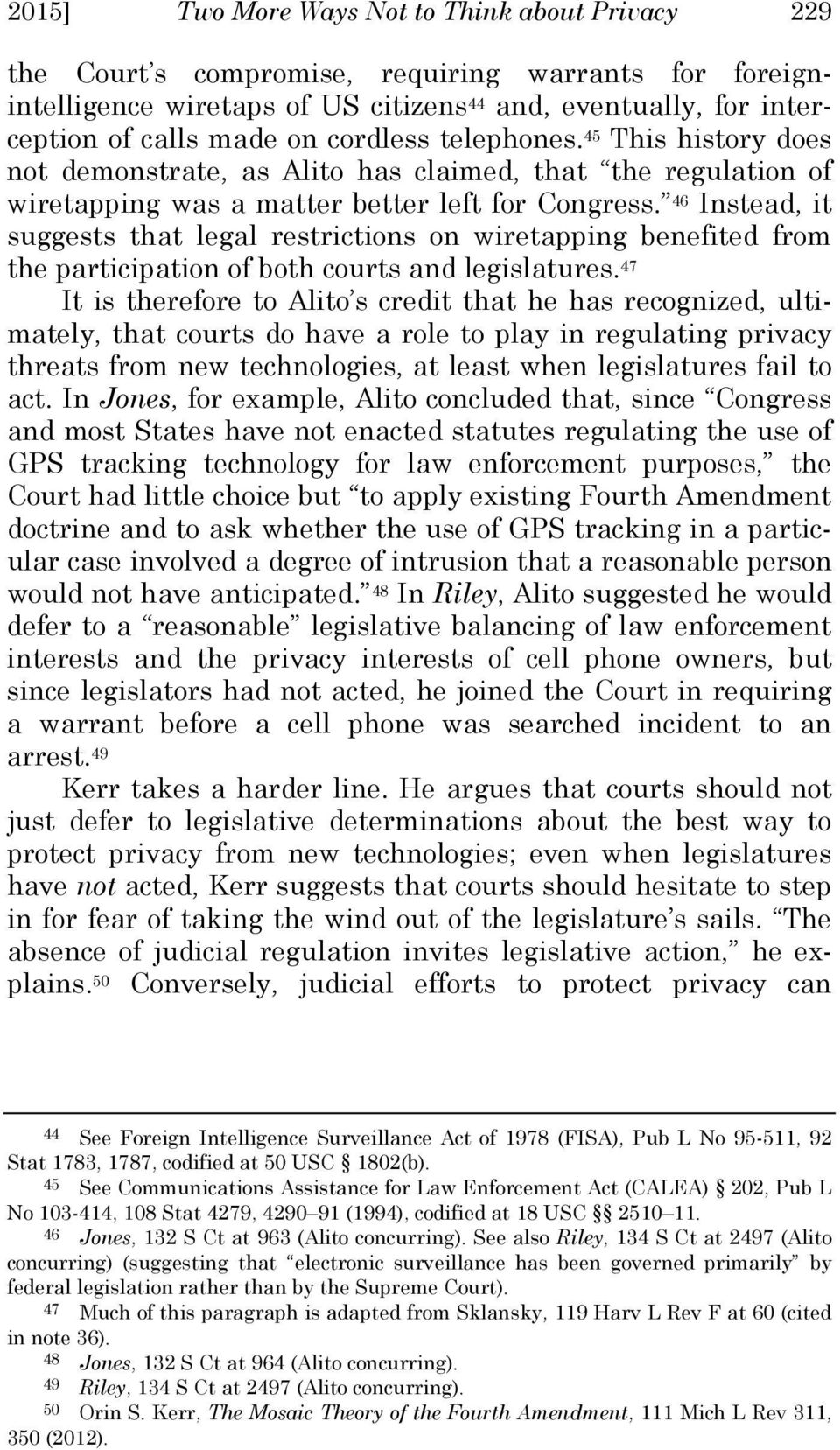 46 Instead, it suggests that legal restrictions on wiretapping benefited from the participation of both courts and legislatures.