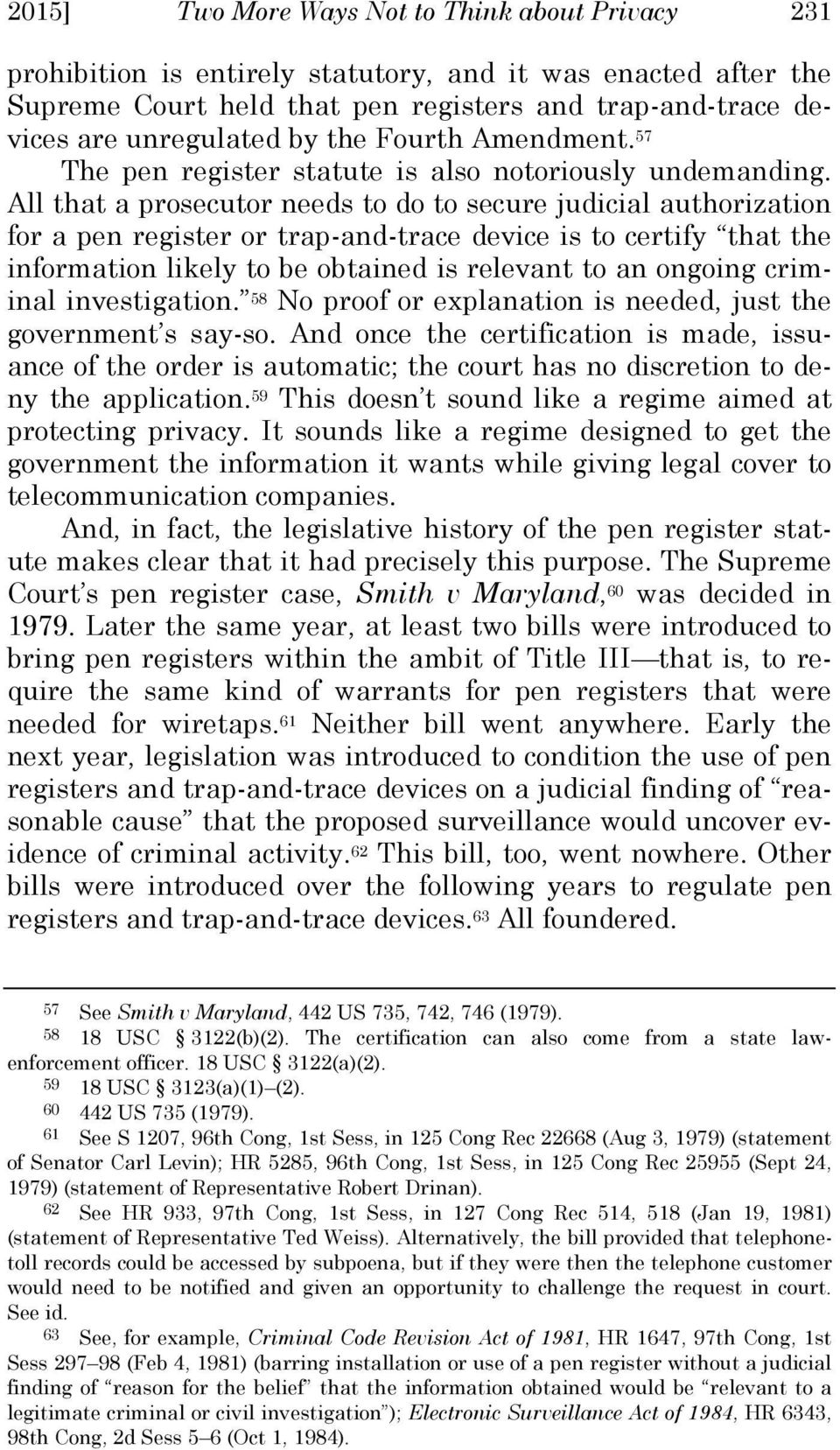 All that a prosecutor needs to do to secure judicial authorization for a pen register or trap-and-trace device is to certify that the information likely to be obtained is relevant to an ongoing