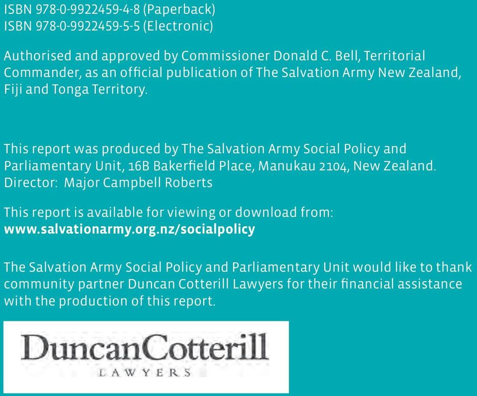 This report was produced by The Salvation Army Social Policy and Parliamentary Unit, 16B Bakerfield Place, Manukau 2104, New Zealand.