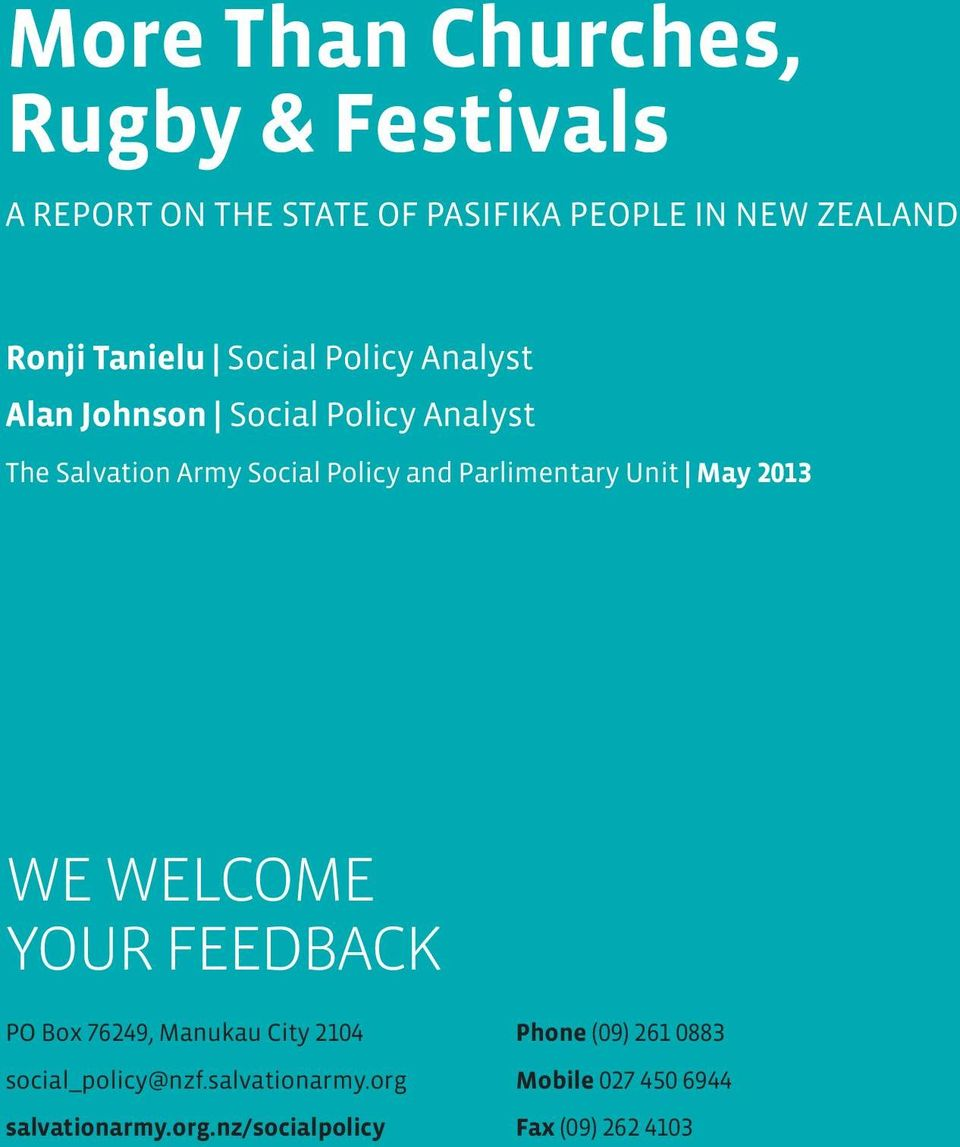 Parlimentary Unit May 2013 WE WELCOME YOUR FEEDBACK PO Box 76249, Manukau City 2104 social_policy@nzf.