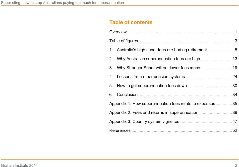 Lessons from other pension systems... 24 5. How to get superannuation fees down... 30 6. Conclusion.