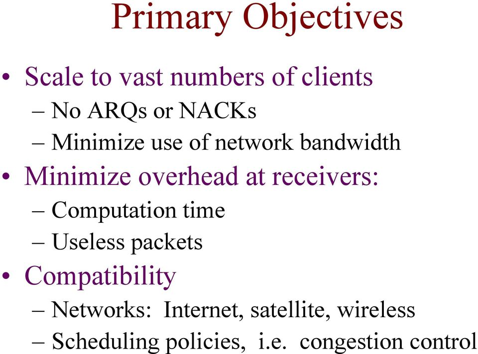 receivers: Computation time Useless packets Compatibility