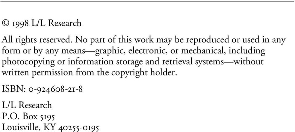 electronic, or mechanical, including photocopying or information storage and