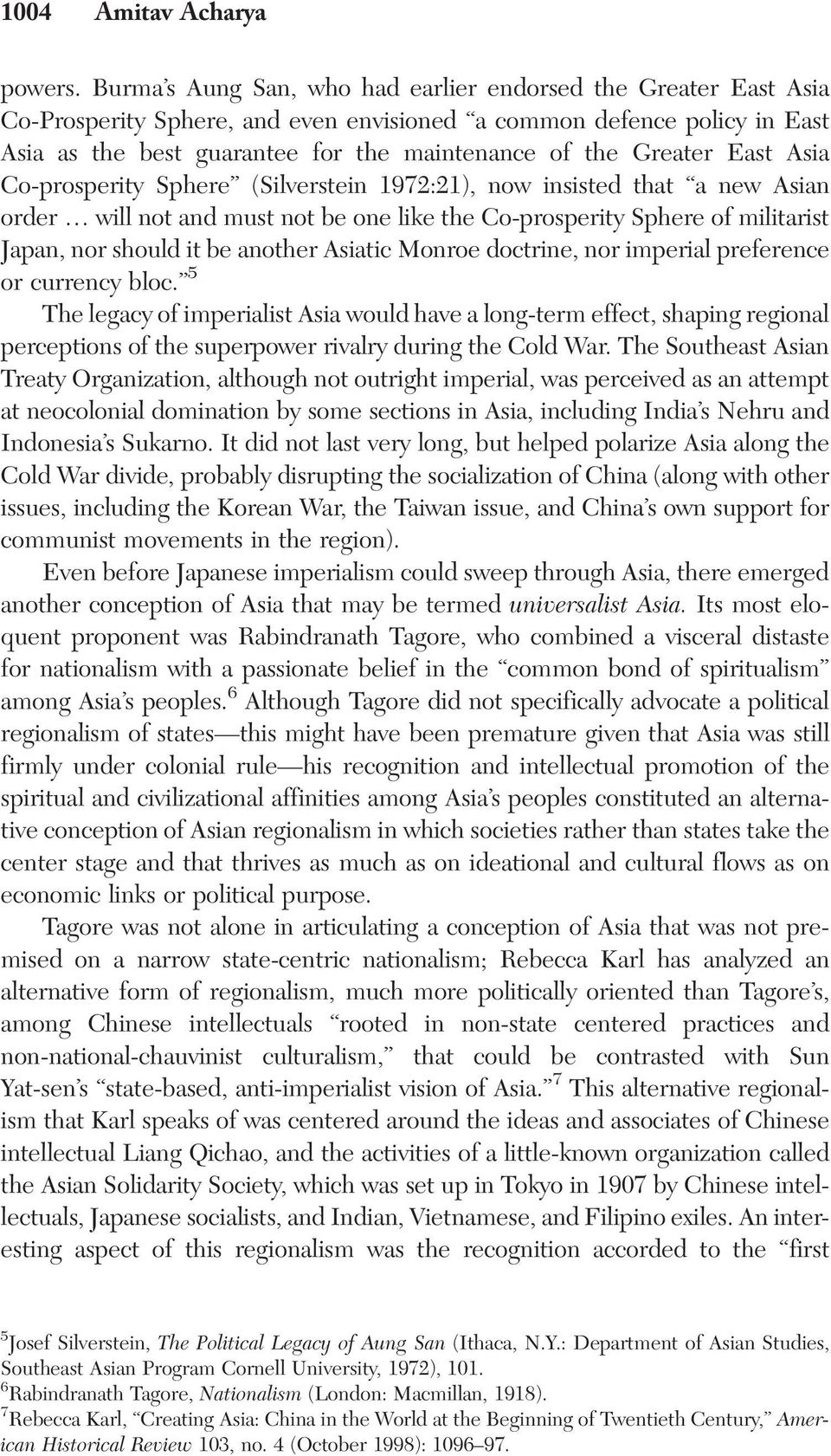 Greater East Asia Co-prosperity Sphere (Silverstein 1972:21), now insisted that a new Asian order will not and must not be one like the Co-prosperity Sphere of militarist Japan, nor should it be