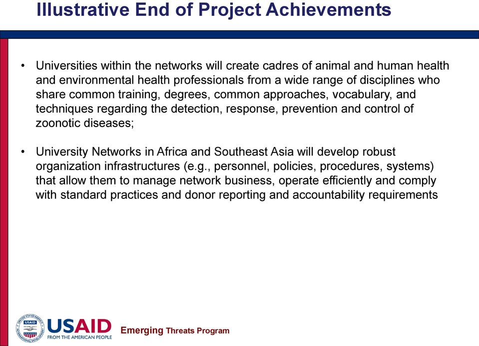 and control of zoonotic diseases; University Networks in Africa and Southeast Asia will develop robust orga