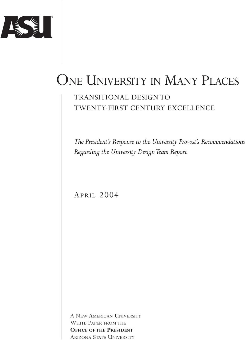 Recommendations Regarding the University Design Team Report A PRIL 2004 A