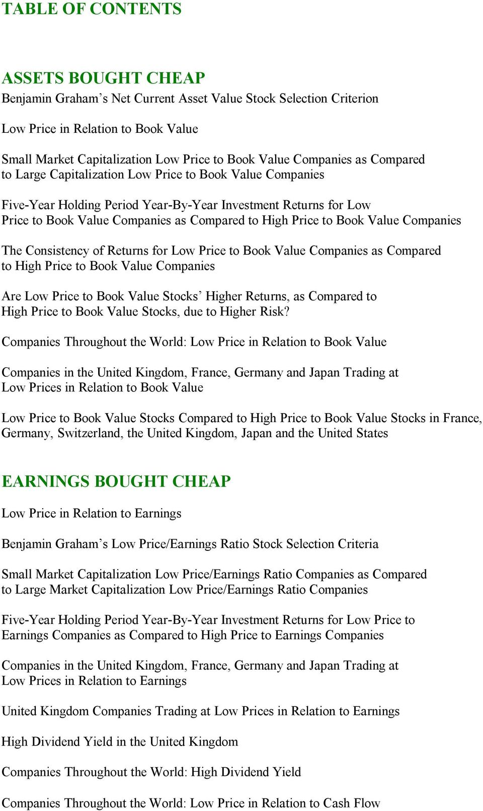 Price to Book Value Companies The Consistency of Returns for Low Price to Book Value Companies as Compared to High Price to Book Value Companies Are Low Price to Book Value Stocks Higher Returns, as