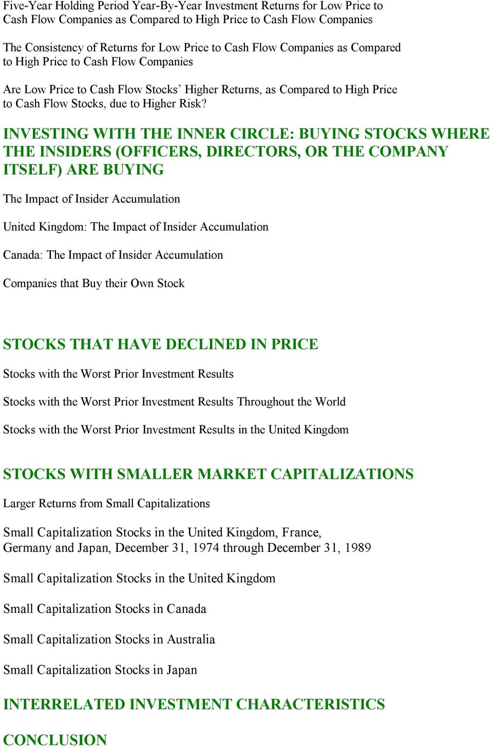 INVESTING WITH THE INNER CIRCLE: BUYING STOCKS WHERE THE INSIDERS (OFFICERS, DIRECTORS, OR THE COMPANY ITSELF) ARE BUYING The Impact of Insider Accumulation United Kingdom: The Impact of Insider