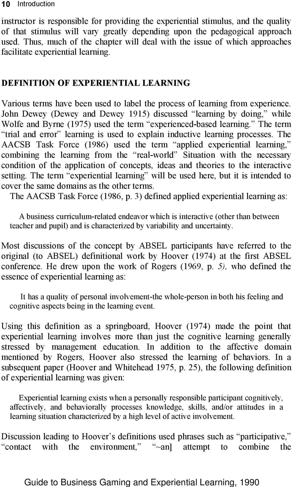 DEFINITION OF EXPERIENTIAL LEARNING Various terms have been used to label the process of learning from experience.