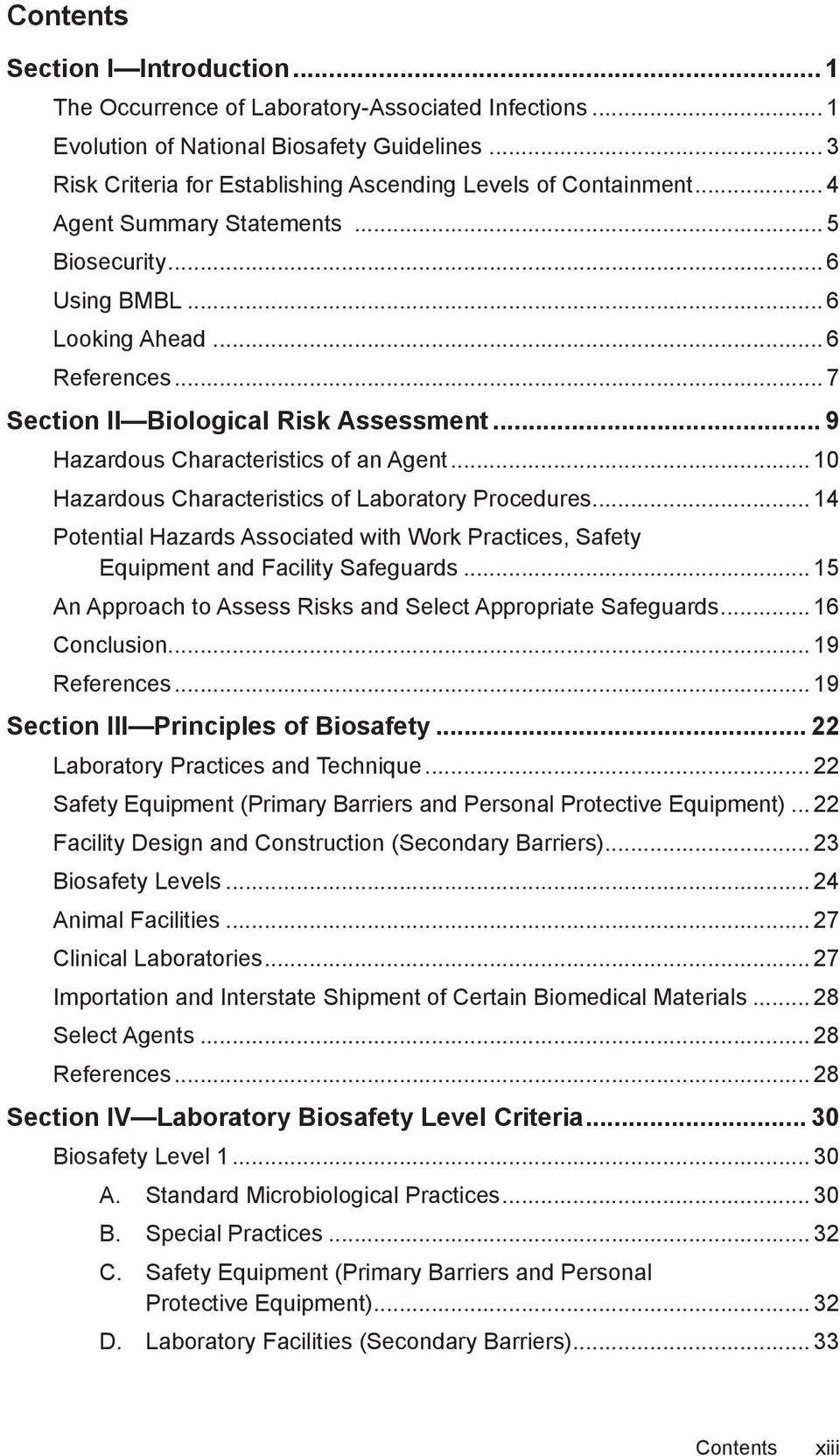 .. 7 Section II Biological Risk Assessment... 9 Hazardous Characteristics of an Agent... 10 Hazardous Characteristics of Laboratory Procedures.
