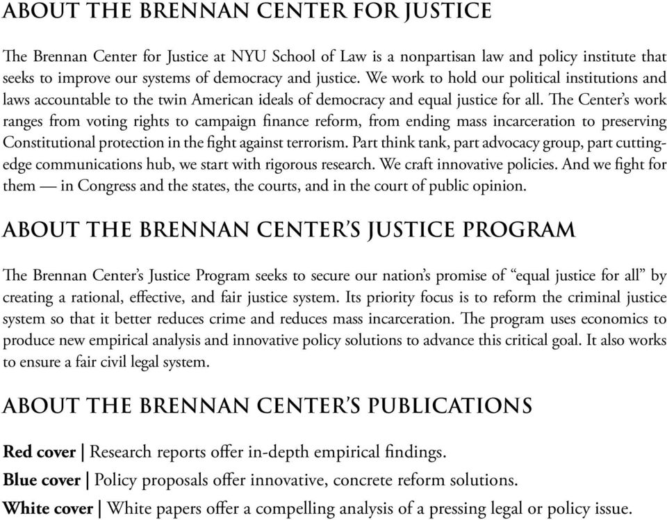 The Center s work ranges from voting rights to campaign finance reform, from ending mass incarceration to preserving Constitutional protection in the fight against terrorism.