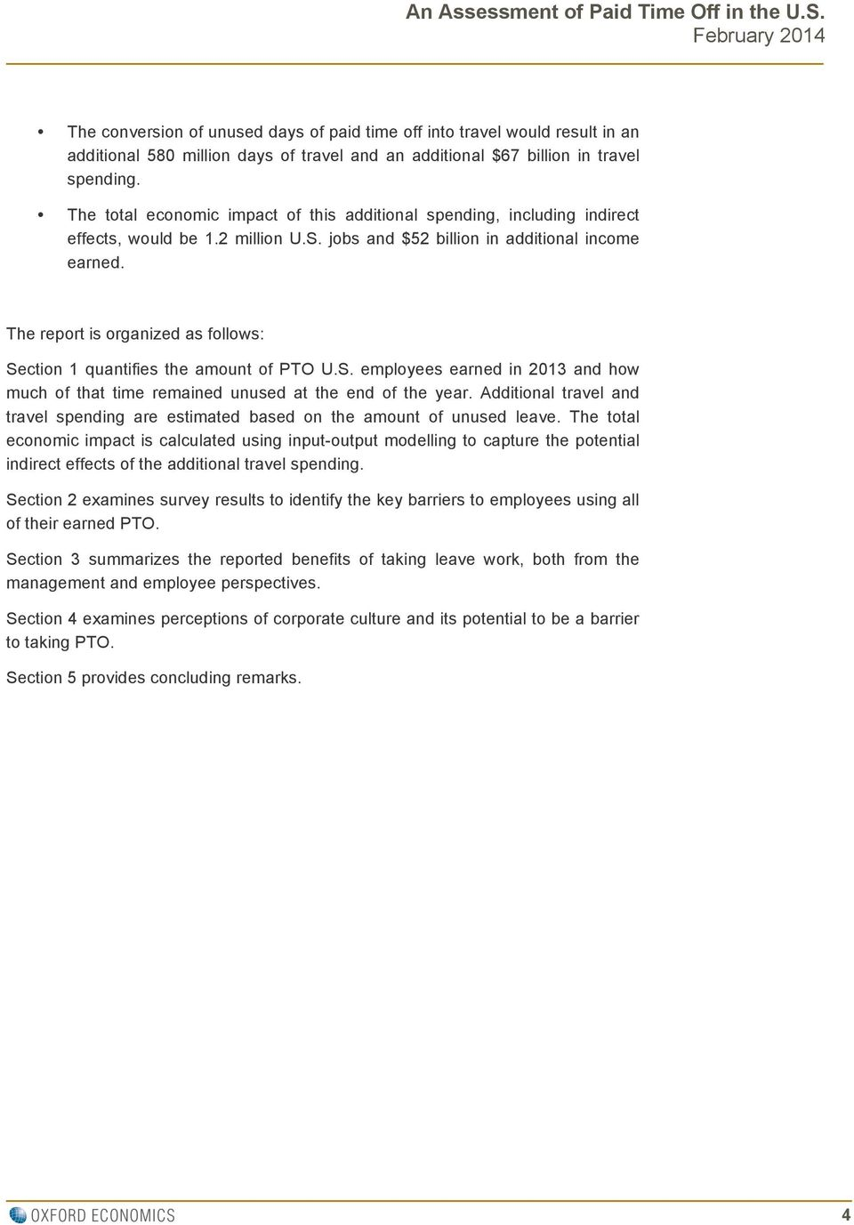 The report is organized as follows: Section 1 quantifies the amount of PTO U.S. employees earned in 2013 and how much of that time remained unused at the end of the year.