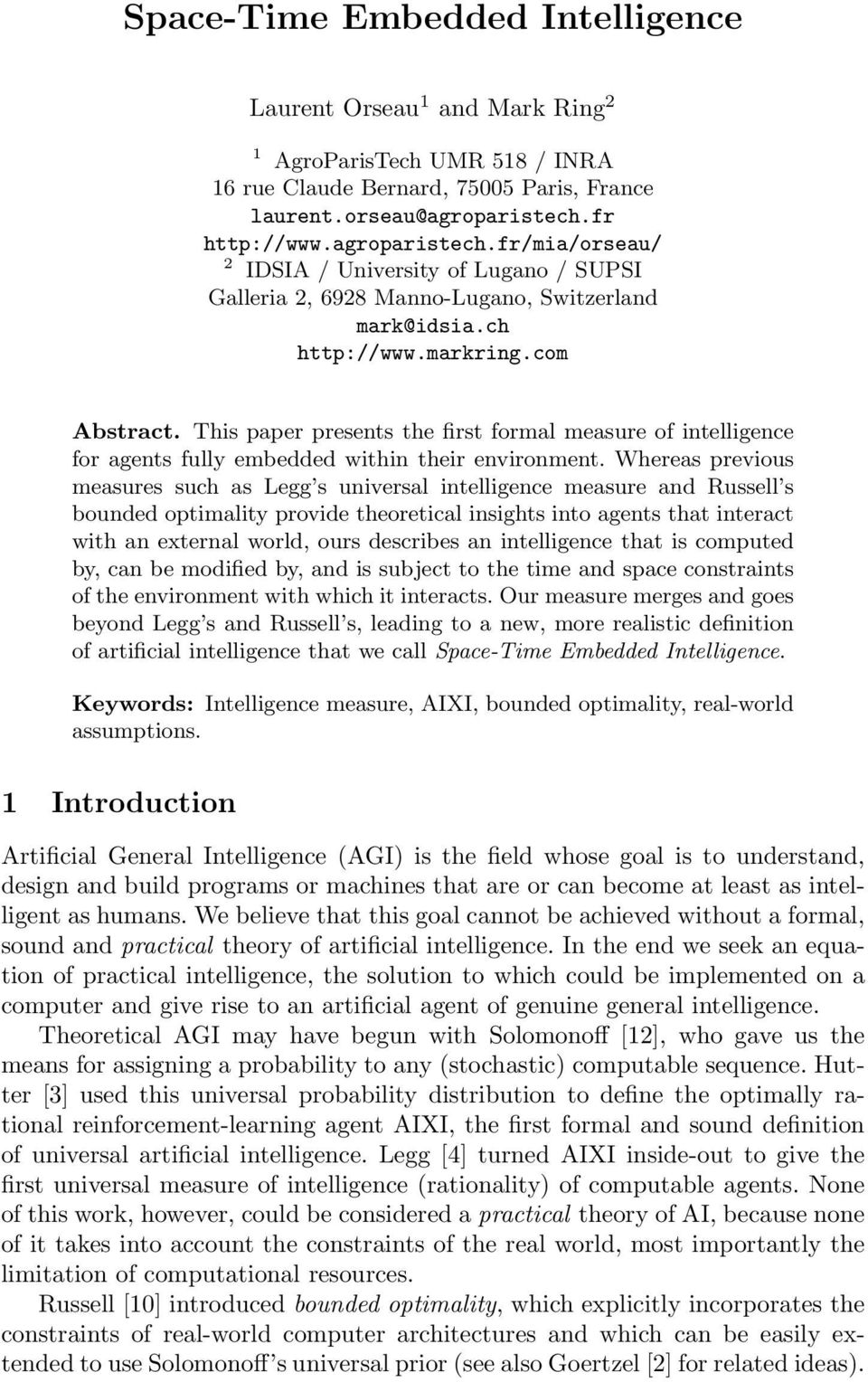 This paper presents the first formal measure of intelligence for agents fully embedded within their environment.