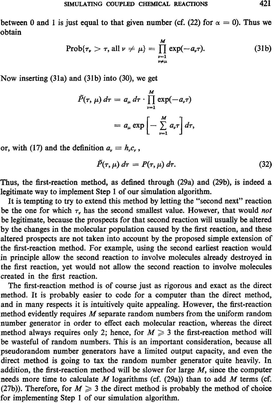 (32) Thus, the first-reaction method, as defined through (29a) and (29b), is indeed a legitimate way to implement Step 1 of our simulation algorithm.