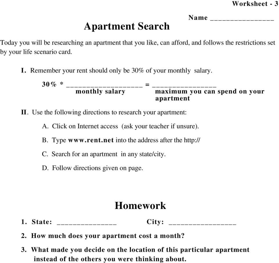 Use the following directions to research your apartment: A. Click on Internet access (ask your teacher if unsure). B. Type www.rent.net into the address after the http:// C.