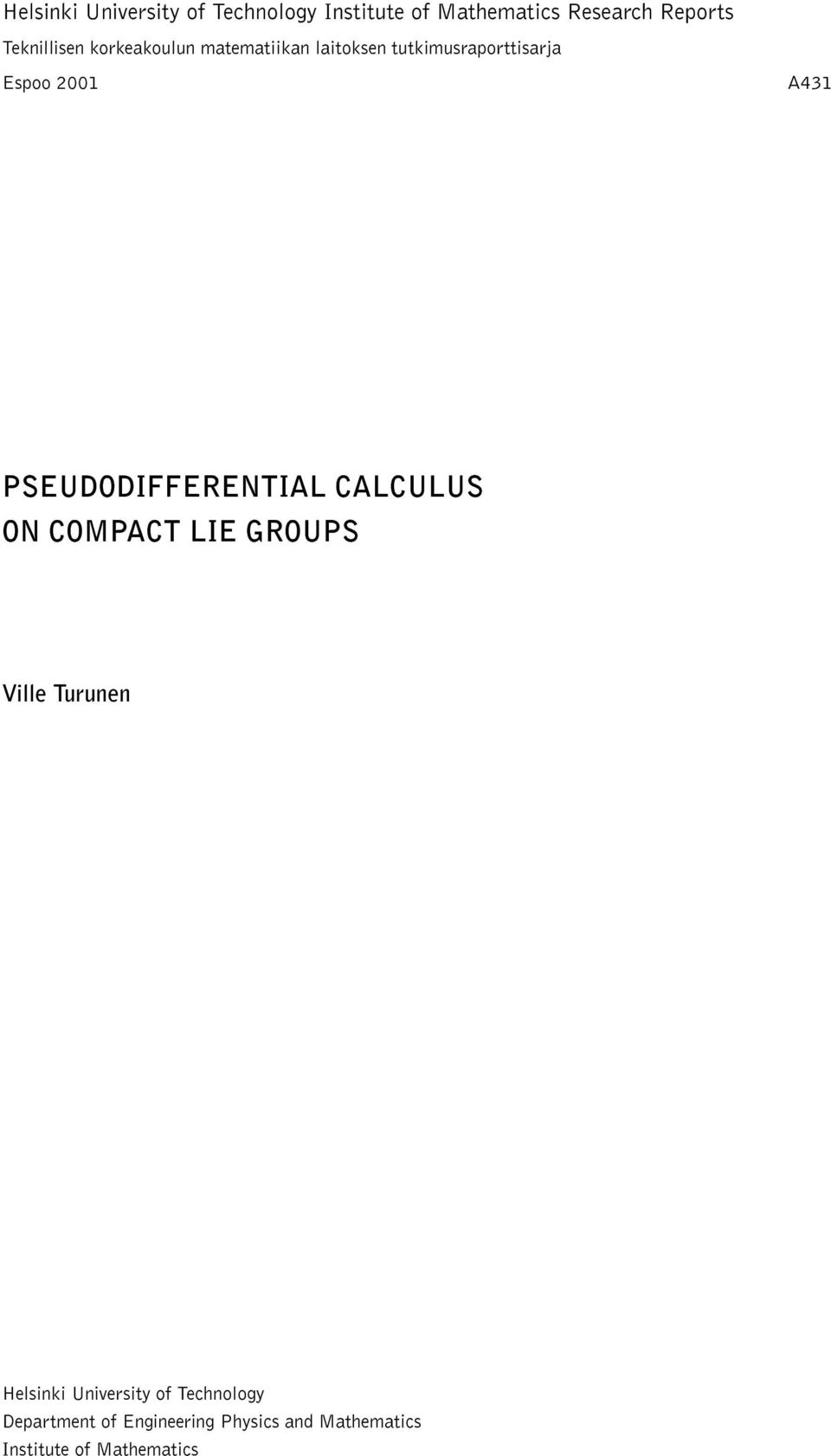 A431 PSEUDODIFFERENTIAL CALCULUS ON COMPACT LIE ROUPS Ville Turunen Helsinki