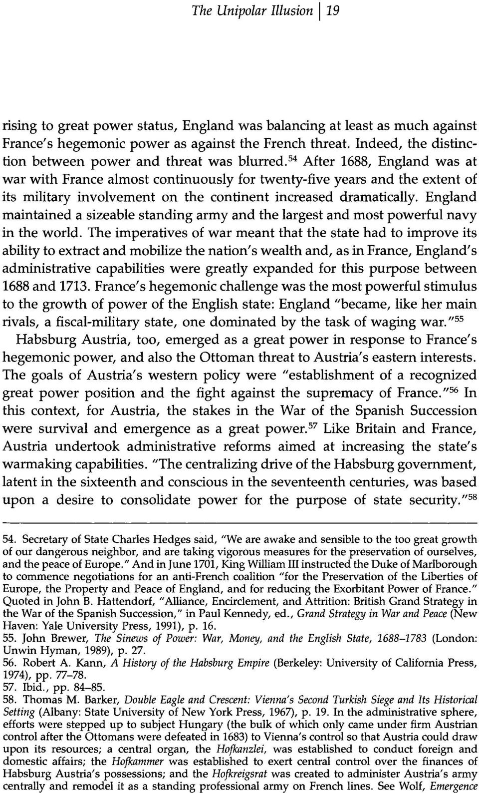 54 After 1688, England was at war with France almost continuously for twenty-five years and the extent of its military involvement on the continent increased dramatically.