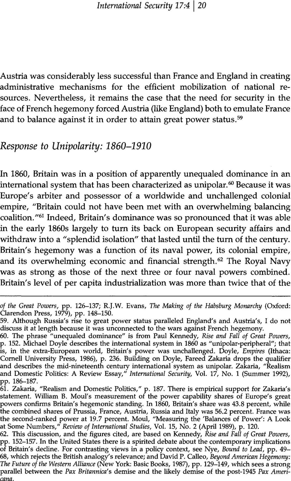 power status.59 Response to Unipolarity: 1860-1910 In 1860, Britain was in a position of apparently unequaled dominance in an international system that has been characterized as unipolar.
