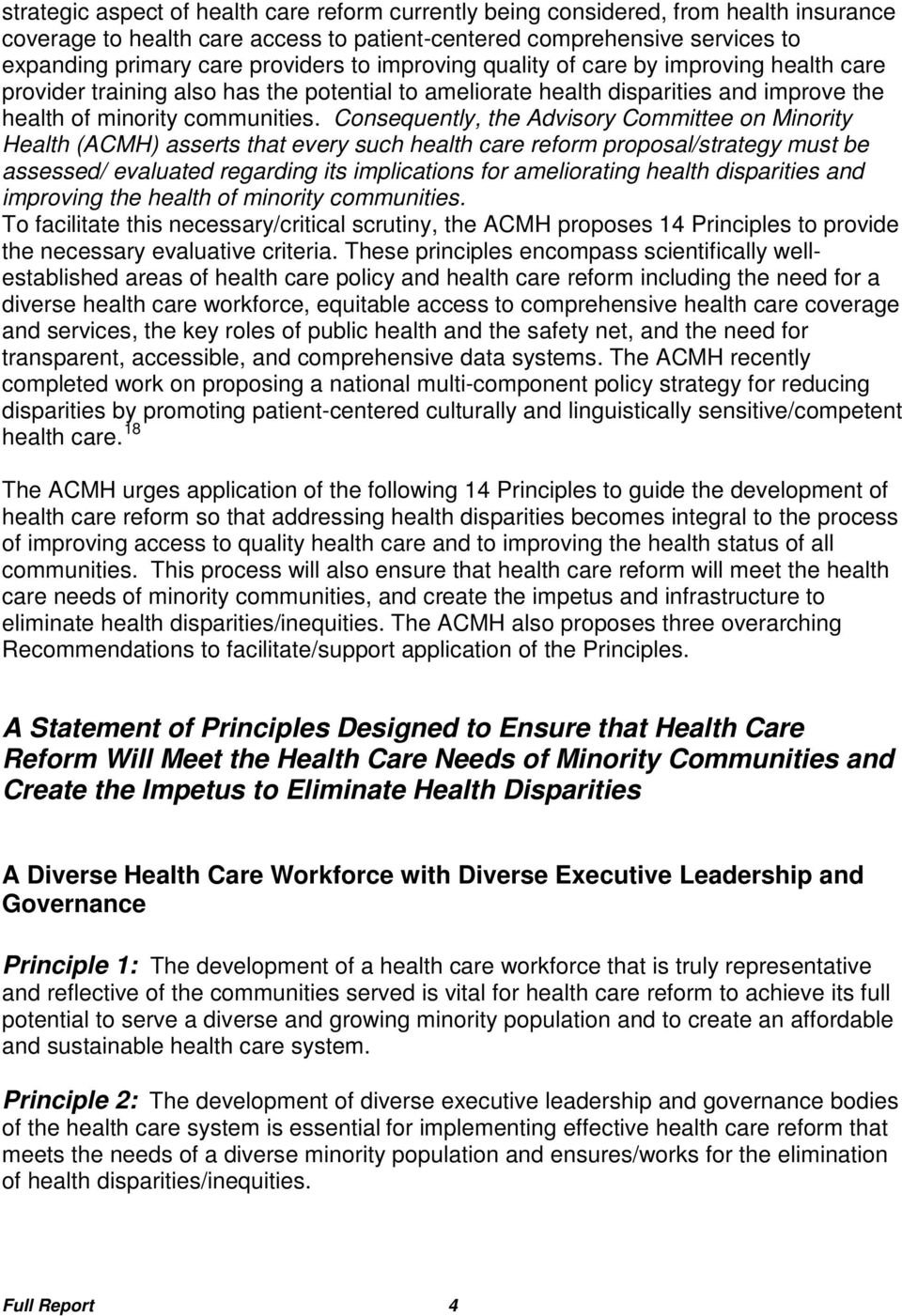 Consequently, the Advisory Committee on Minority Health (ACMH) asserts that every such health care reform proposal/strategy must be assessed/ evaluated regarding its implications for ameliorating