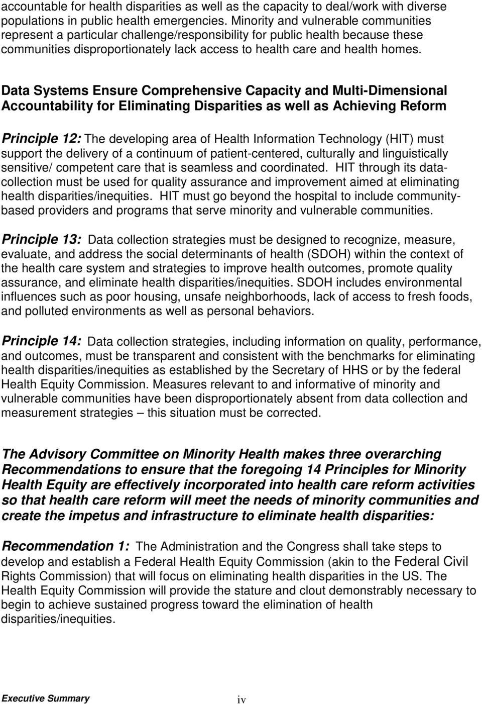 Data Systems Ensure Comprehensive Capacity and Multi-Dimensional Accountability for Eliminating Disparities as well as Achieving Reform Principle 12: The developing area of Health Information