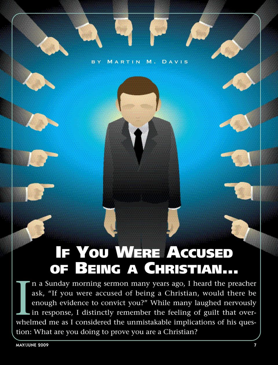 ask, If you were accused of being a Christian, would there be enough evidence to convict you?