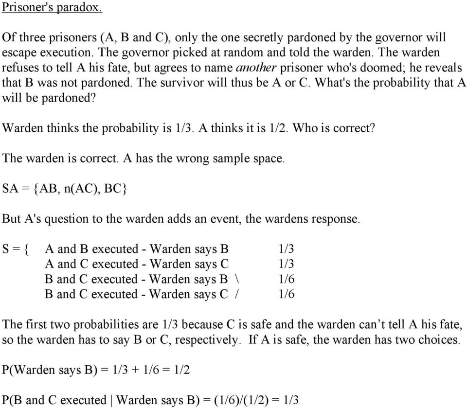 What's the probability that A will be pardoned? Warden thinks the probability is 1/3. A thinks it is 1/2. Who is correct? The warden is correct. A has the wrong sample space.