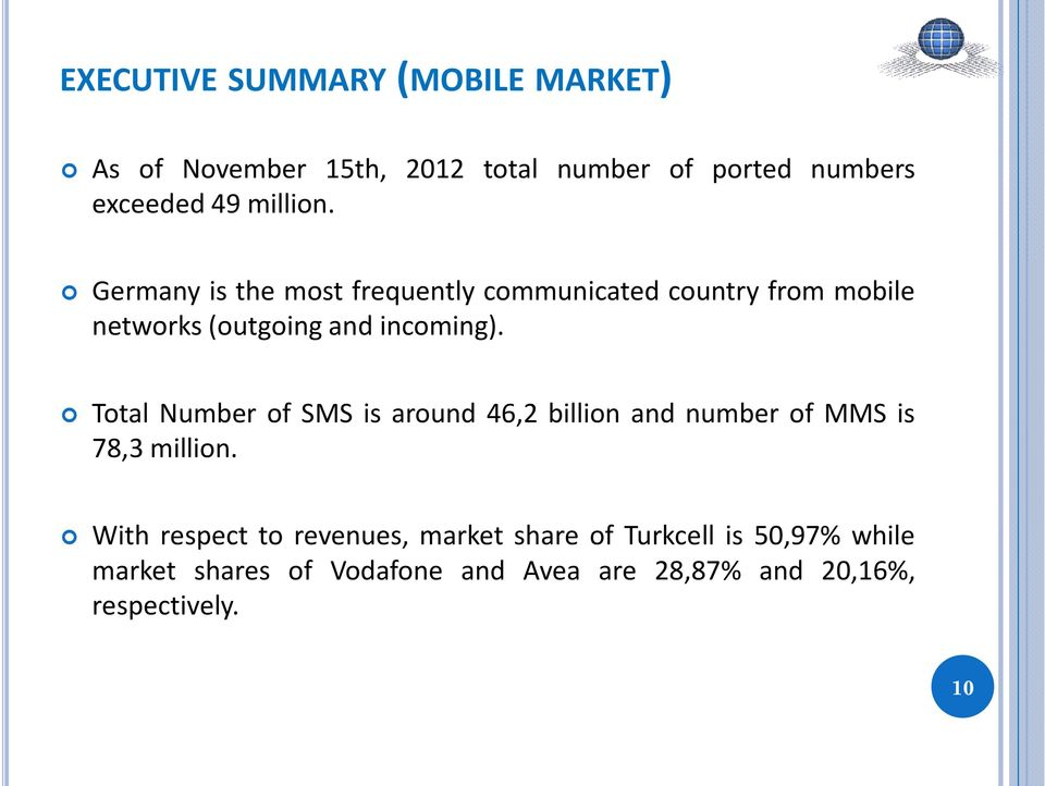 Total Number of SMS is around 46,2 billion and number of MMS is 78,3 million.