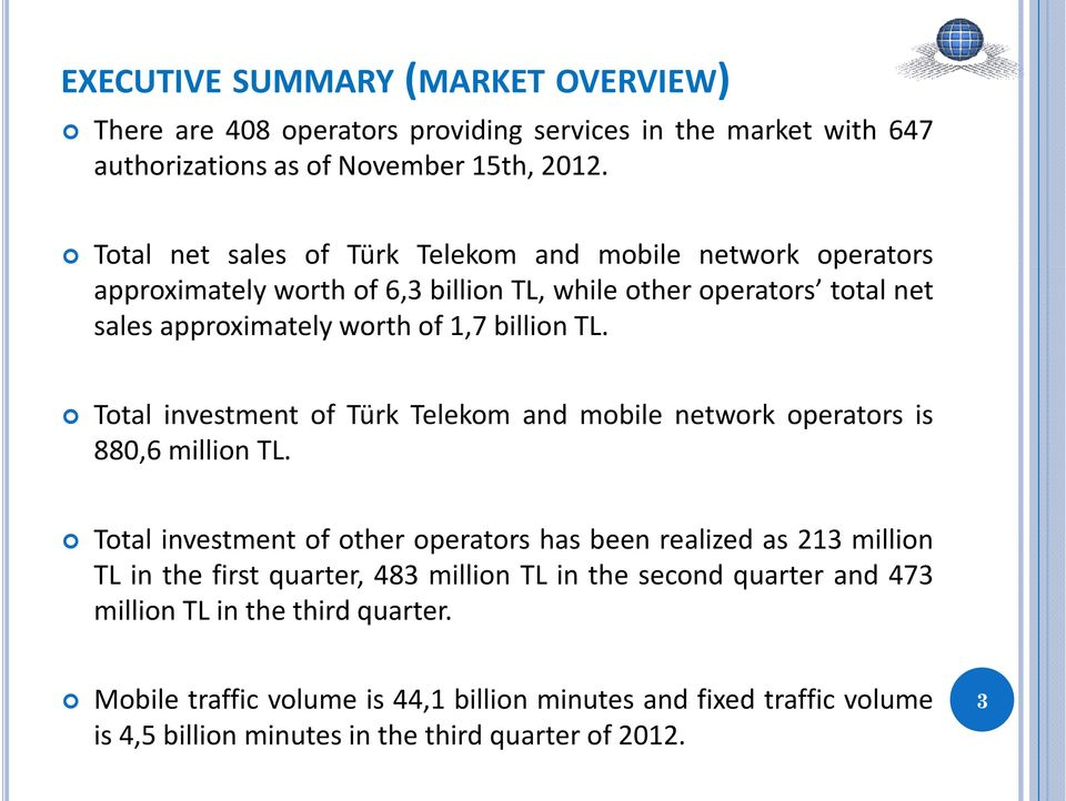 TL. Total investment of Türk Telekom and mobile network operators is 880,6 million TL.