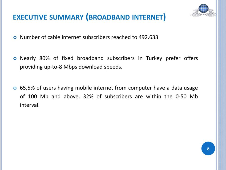 Nearly 80% of fixed broadband subscribers in Turkey prefer offers providing up-to-8