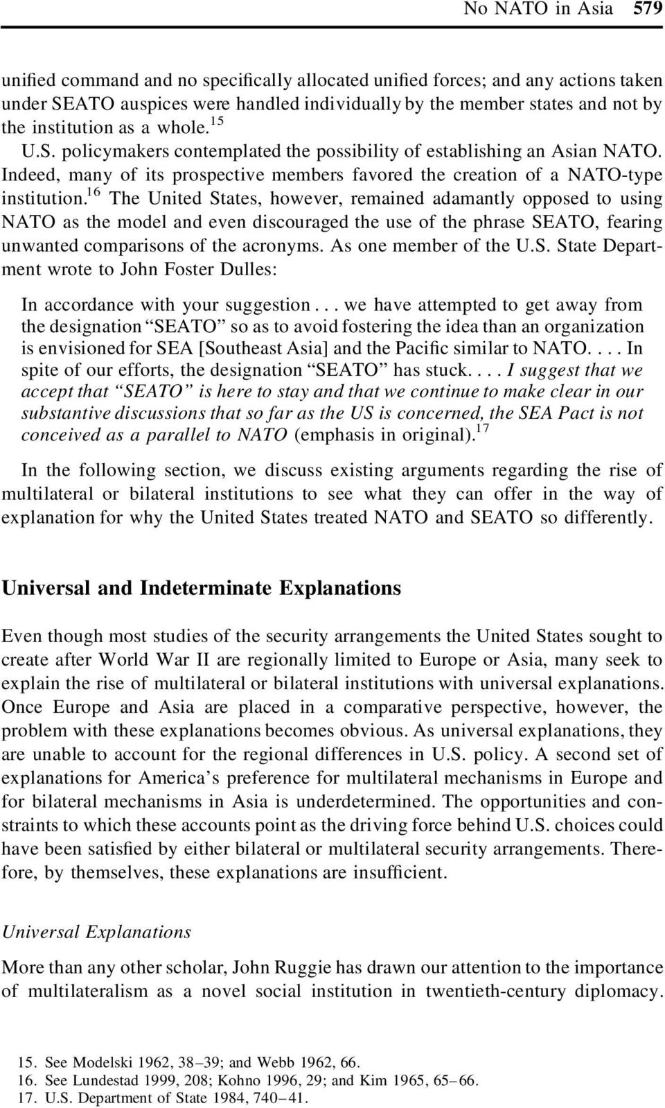 16 The United States, however, remained adamantly opposed to using NATO as the model and even discouraged the use of the phrase SEATO, fearing unwanted comparisons of the acronyms.