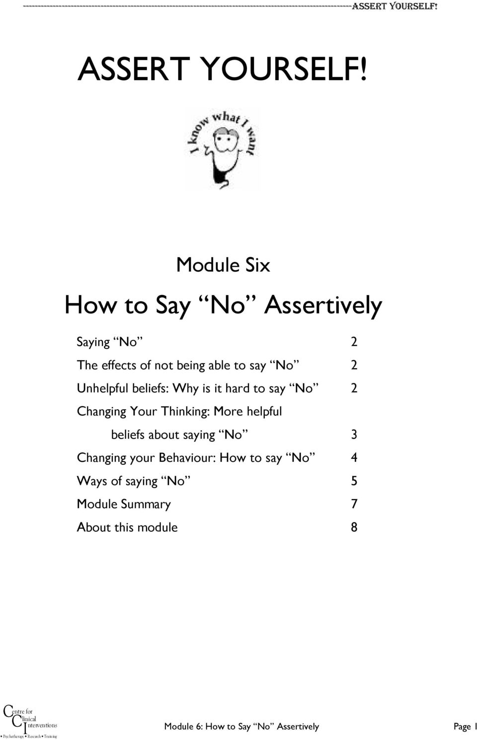 2 Unhelpful beliefs: Why is it hard to say No 2 Changing Your Thinking: More helpful