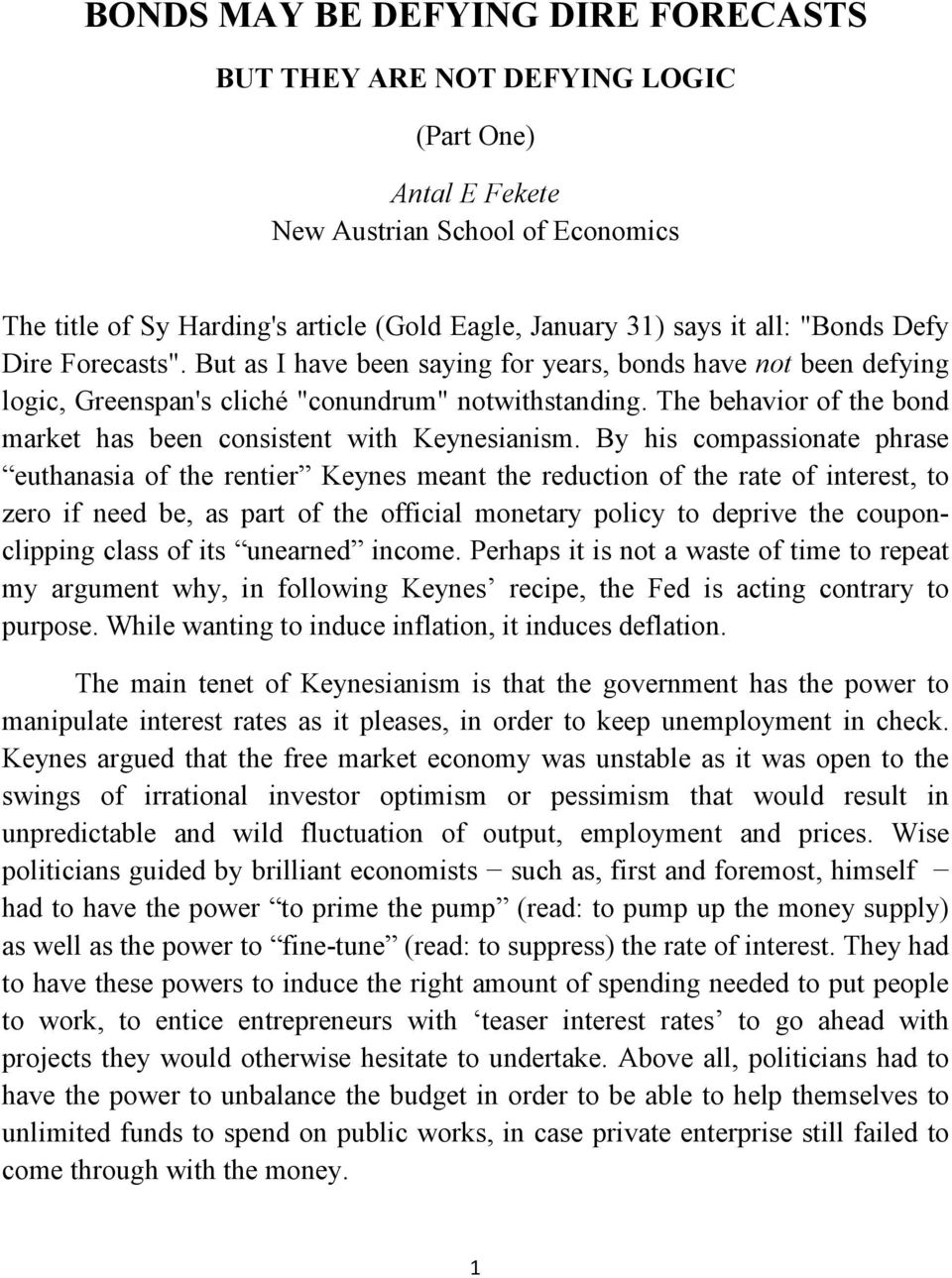 The behavior of the bond market has been consistent with Keynesianism.