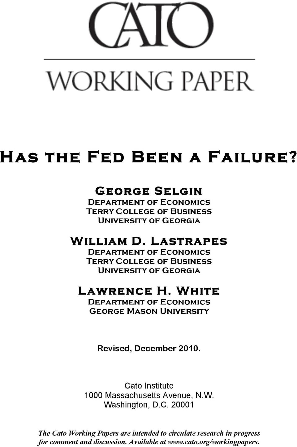 White Department of Economics George Mason University Revised, December 2010. Cato Institute 1000 Massachusetts Avenue, N.W. Washington, D.