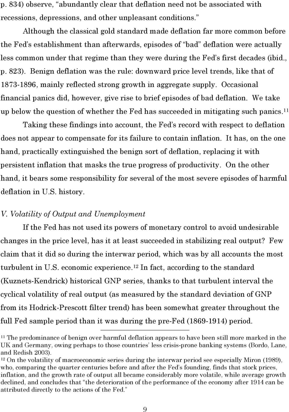 were during the Fed s first decades (ibid., p. 823). Benign deflation was the rule: downward price level trends, like that of 1873-1896, mainly reflected strong growth in aggregate supply.
