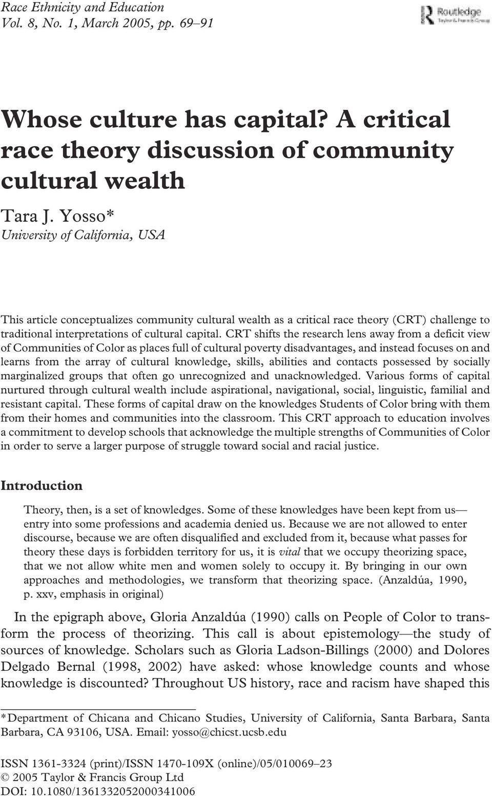 edu Ethnicity & and Article Francis (print)/1470-109x 2005 and Group Ltd Education Ltd (online) This article conceptualizes community cultural wealth as a critical race theory (CRT) challenge to