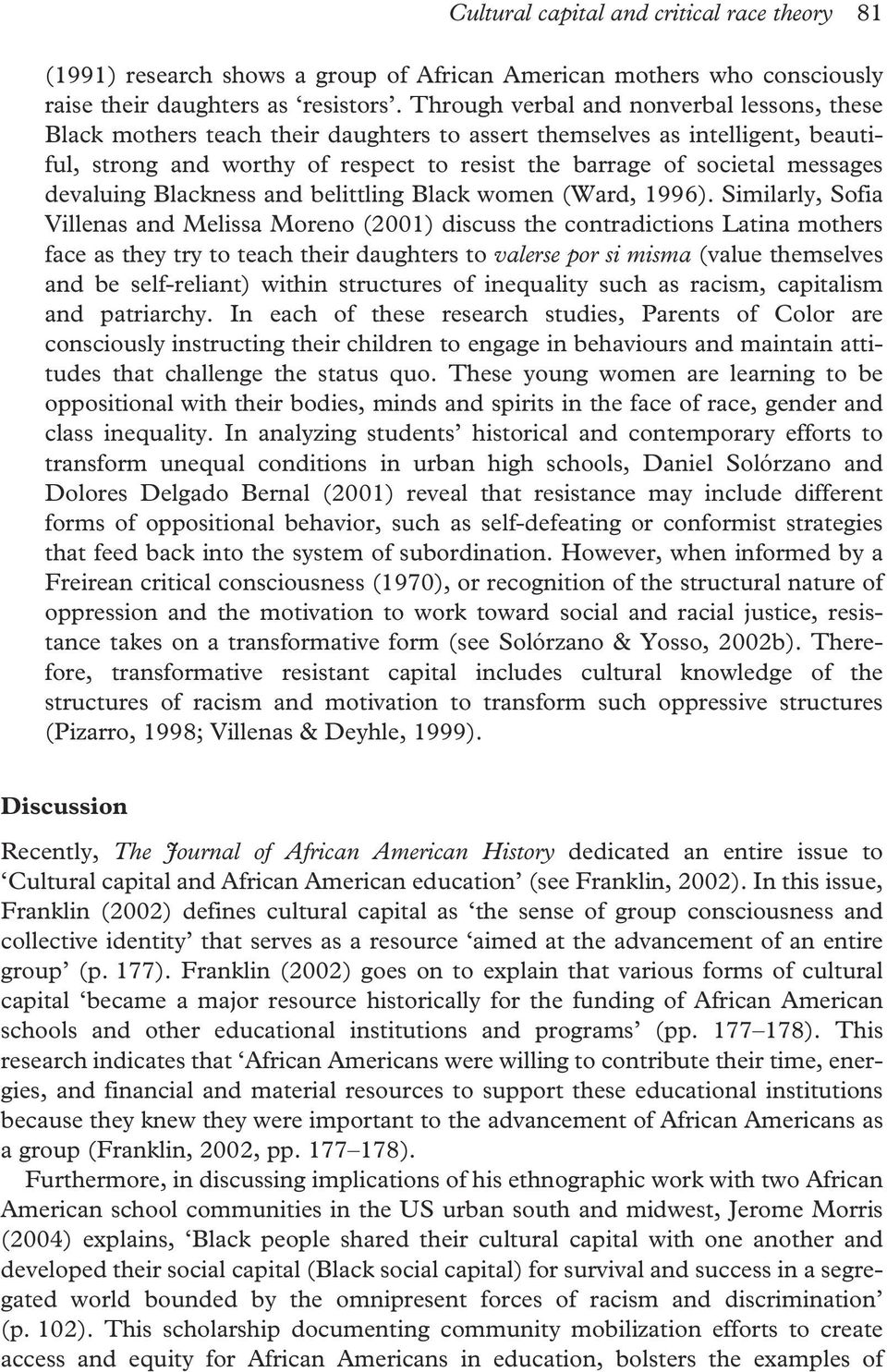 devaluing Blackness and belittling Black women (Ward, 1996).