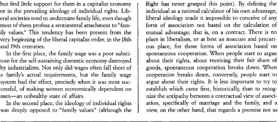 """ This tendency has been present from the very beginning of the liberal capitalist order, in the 18th and 19th centuries."