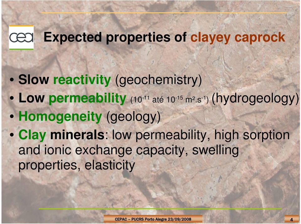 s -1 ) (hydrogeology) Homogeneity (geology) Clay minerals: low
