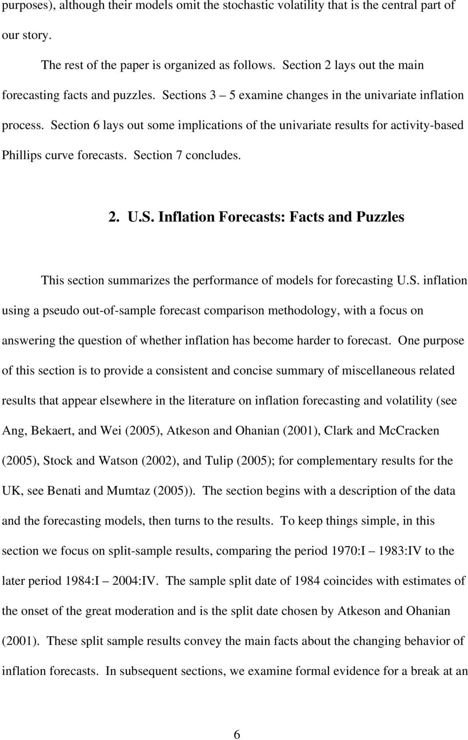 Section 6 lays out some implications of the univariate results for activity-based Phillips curve forecasts. Section 7 concludes. 2. U.S. Inflation Forecasts: Facts and Puzzles This section summarizes the performance of models for forecasting U.
