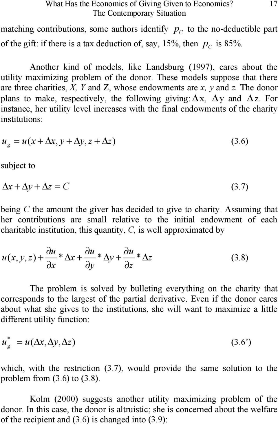 These models suppose that there are three charities, X, Y and Z, whose endowments are x, y and z. The donor plans to make, respectively, the following giving: x, y and z.