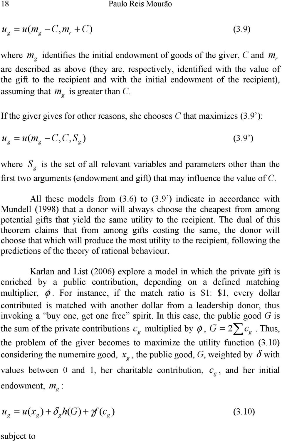 initial endowment of the recipient), assuming that is greater than C. m g If the giver gives for other reasons, she chooses C that maximizes (3.9 ): mr u g u m C, C, S ) (3.