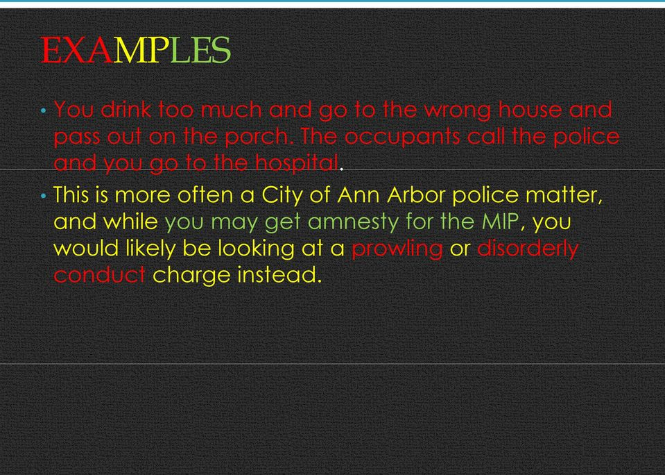 This is more often a City of Ann Arbor police matter, and while you may get