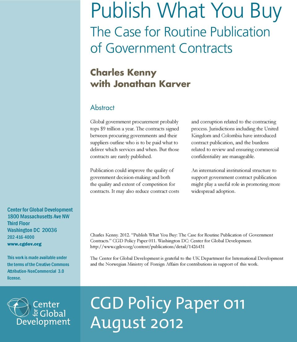 Publication could improve the quality of government decision-making and both the quality and extent of competition for contracts.
